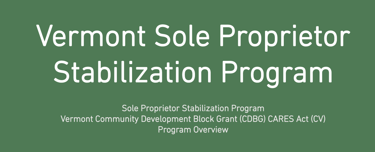Vermont Community Development Block Grant (CDBG) Cares Act Sole Proprietor Stabilization Grant Program Set To Launch